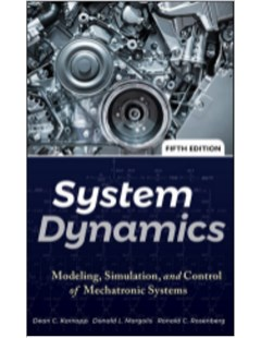 System dynamics: Modeling, simulation, and control of mechatronic systems. Fifth edition