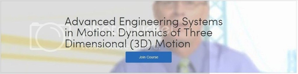 [Coursera] Advanced Engineering Systems in Motion: Dynamics of Three Dimensional (3D) Motion