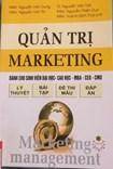 Quản trị Marketing/Nguyễn Văn Dung, Nguyễn Văn Thi, Nguyễn Văn Trãi.-H.:Lao động, 2012.-394tr.